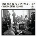 Two Door Cinema Club - Changing of the seasons (alternative edit)