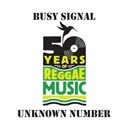 Busy Signal - Unknown number