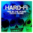 Hard-Fi - Fire in the house (tiesto remix)