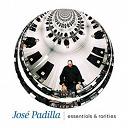 José Padilla - Essentials & rarities