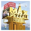Max Pezzali - Terraferma (nuova edizione)