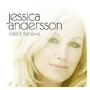 Jessica Andersson - I did it for love