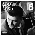 Plan B - Stay too long