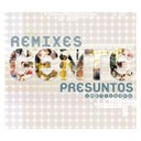 Presuntos Implicados - Gente- remixes