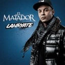 El Matador - Lahryat
