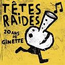 Têtes Raides - Best of - 20 ans de ginette