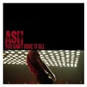 Ash - You can't have it all (1 track dmd)