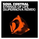 Soul Central - Strings of life (supernova remix)