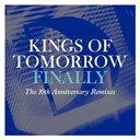 Kings Of Tomorrow - Finally (the 10th anniversary remixes)