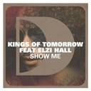 Kings Of Tomorrow - Show me (feat. elzi hall)