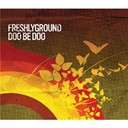 Freshlyground - Doo be doo