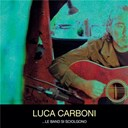 Luca Carboni - ...le band si sciolgono