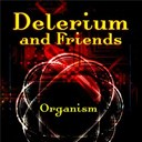 Delerium / Friends - Organism