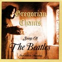 Gregorian Chants - Songs of the beatles