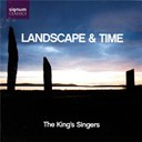 The King's Singers - Landscape & time