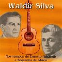 Waldir Silva - Nos Tempos De Ernesto Nazareth E Zequinha De Abreu