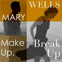 Mary Wells - Make up, break up