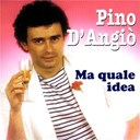 Pino D'angio - Ma quale idea