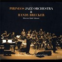 Pirineos Jazz Orquestra / Randy Brecker - Transatlantic connection