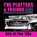 Friends / The Platters - Hits Of The '50s