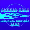 Canned Heat - Let's work together 'live'