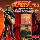 Bobby Womack - Facts of life / i don't know what the world is coming to