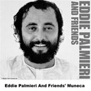 Eddie Palmieri - Eddie palmieri and friends' muneca