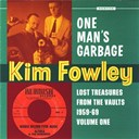 Kim Fowley - One man's garbage