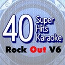 B The Star - 40 super hits karaoke: rock out, vol. 6