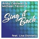 Andy Caldwell / Michael Teixeira - Sing it back (feat. lisa donnelly)