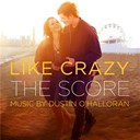 Dustin O'halloran - Like crazy (the score) (original motion picture score)
