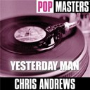 Chris Andrews - Pop masters: yesterday man