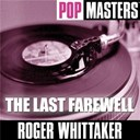 Roger Whittaker - Pop masters live: the last farewell