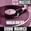 Dionne Warwick - Pop masters: walk on by  (reworked versions)
