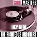 The Righteous Brothers - Soul masters: hey girl