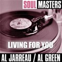 Al Green / Al Jarreau - Soul masters: living for you