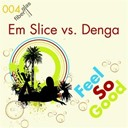 Emslice Vs Denga - Feel so good