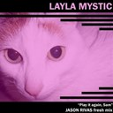 Layla Mystic - Play it again, sam