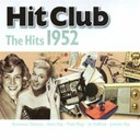 Al Martino / Danny Kaye / Don Cornell / Doris Day / Eddie Fisher / Frankie Laine / Georgia Gibbs / Jo Stafford / Johnny Ray / Kay Starr / Leroy Anderson Orchestra / Patti Page / Pee Wee King / Percy Faith / Rosemary Clooney / The Four Aces / The Mills Brothers / Vera Lynn - Hit club, the hits 1952