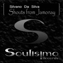 Silvano Da Silva - Shouts from jamonay