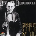 Bix Beiderbecke - Somebody stole my gal