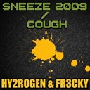 Fr3cky / Hy2rogen - Sneeze 2009  cough