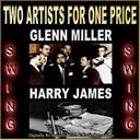 Glenn Miller / Harry James - Two artists for one price
