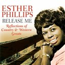 Esther Phillips - Release me - reflections of country & western greats