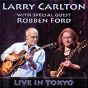 Larry Carlton / Robben Ford - Live in tokyo