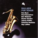 Ballads For Tenor Sax / Byas / Don Byas / Drew / Gonsalves / Gordon / Griffin / Guy Lafitte / Hawkins / Powell / Webster - Ballads for tenor sax