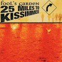 Fools Garden - 25 miles to kissimmee