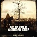 George S. Clinton - Bury my heart at wounded knee