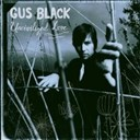 Gus Black - Uncivilized love