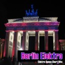 Berlin Elektro / Cj Bomb / Dj Watchman / Doozer / Housemax / Imperator / Mr. Grove / Soundmixer - Berlin elektro - elektro dance chart hits